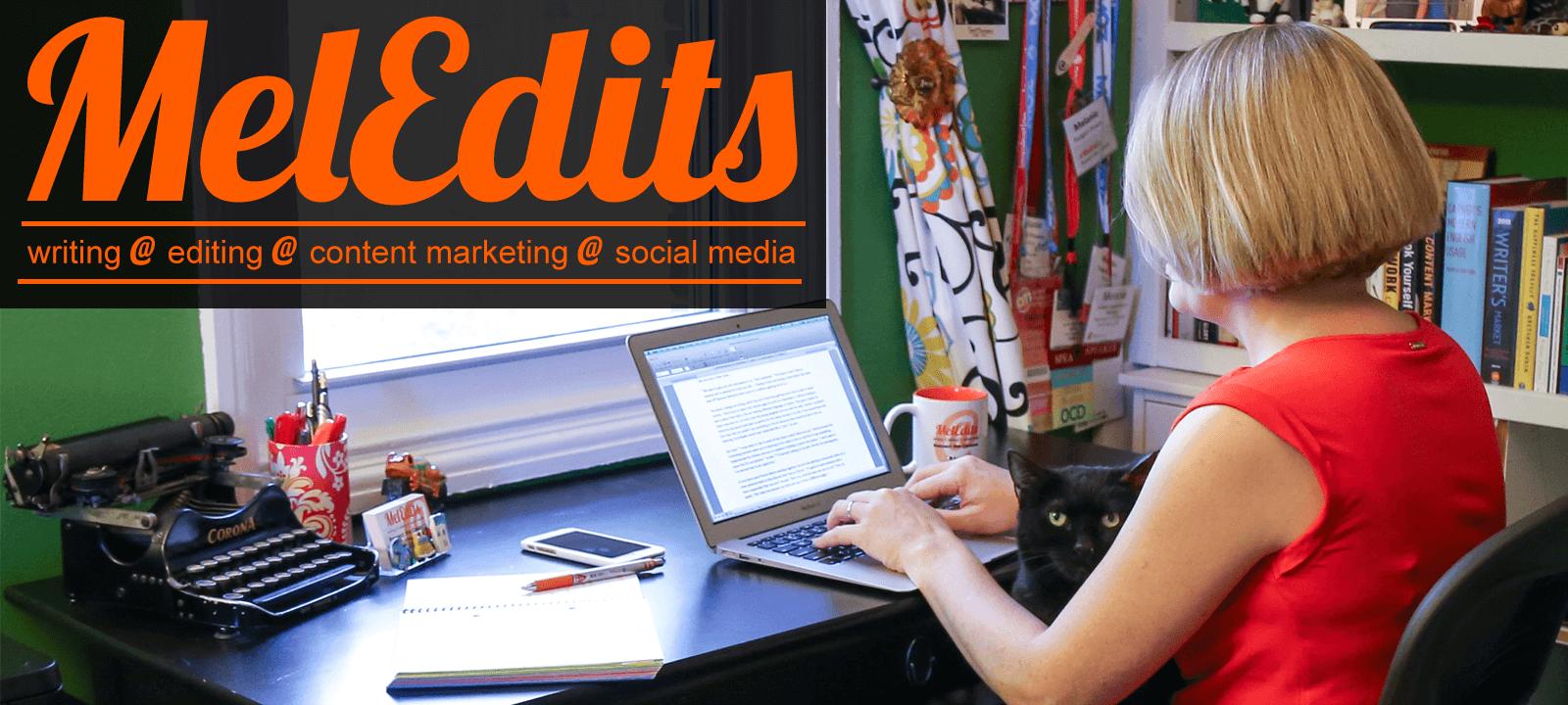 MelEdits - writing, editing, content marketing, social media - www.meledits.com
